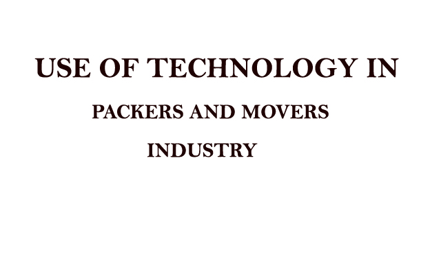 Use of technology in packers and movers